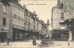 FELLETIN : Place De La Halle - TRES RARE VARIANTE - Cachet De La Poste 1913 - Felletin