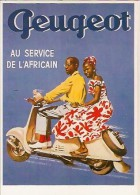 Peugeot Au Service De L'africain-scooter-vespa-- Affiche - Repro Cpm - Moto