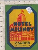 PO0376C# ETICHETTA - ADESIVI ALBERGHI - HOTEL MILINOV ZAGREB - JUGOSLAVIA - Adesivi Di Alberghi