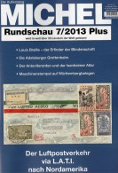 MICHEL Briefmarken Rundschau 7/2013 Plus Neu 5€ New Stamps World Catalogue And Magacine Of Germany ISBN 4 194371 105009 - Kataloge & CDs
