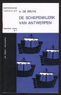 HISTORISCHE VERHALEN -  DE  SCHEPENKLERK VAN ANTWERPEN   N° 7 - 1967 - 32 BLZ - Historia