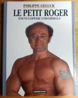 GELUCK Le Petit Roger Encyclopédie Niverselle T 3 EO 1998 - Geluck