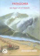 PATAGONIA UN LUGAR EN EL MUNDO - CRISTINA BEATRIZ MERINO - EDITORIAL EL ESCRIBA  AÑO 2011 110 PAGINAS - Culture