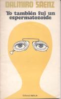 YO TAMBIEN FUI UN ESPERMATOZOIDE - DALMIRO SAENZ - EDITORIAL MERLIN 93 PAGINAS CIRCA 1978