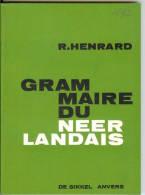 NEERLANDAIS - Grammaire - Thèmes Et Exercices - R. Henrard - De Sikkel - Livres, BD, Revues