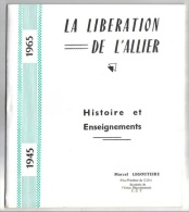 La Libération De L´Allier, Histoire Et Enseignement, Marcel Legoutière, 1965, C.G.T., Photos Vincens - Bourbonnais