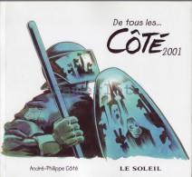2001 Caricature Coté ( Livre De 128 Pages Avec Autant De Caricatures Politique  ) Quebec Canada - Non Classés