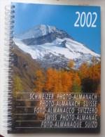 Livre SCHWEIZER PHOTO ALMANACH SUISSE 2002 - BERINGER & PAMPALUCHI ZURICH - Suisse