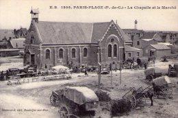 Paris-Plage..le Touquet..très Animée..la Chapelle..le Marché..attelages - Le Touquet