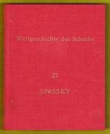 Weltgeschichte Des Schachs - 27 - Spassky, Dr. Eduard Wildhagen Hamburg - Sport
