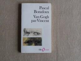 Pascal Bonafoux Van Gogh Par Vincent Folio Essais Denoel 1988. Voir Photos Et Résumé. - Art