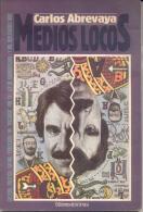CARLOS ABREVAYA - MEDIOS LOCOS - EDICIONES DE LA URRACA AÑO 1989 - 101 PAGINAS - Ontwikkeling