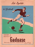 Buvards, Protège-cahiers Illustrés > Sports Le Football Fortifiant GADUASE - Sports