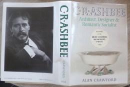 Livre C R Ashbee Architect Designer Romantic Socialist - Winner Of The Duff Cooper Memorial Prize 1986 - Alan Crawford - Histoire De L'Art Et Critique