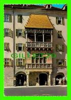 INNSBRUCK, AUTRICHE - ALPENZENTRUM, GOLDENES DACHL - - Innsbruck
