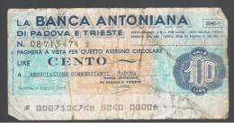 ITALIA - ITALY =  100 Liras Banca Antoniana - [ 4] Emisiones Provisionales