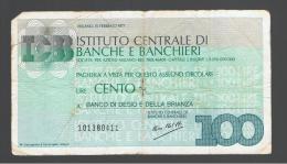 ITALIA - ITALY =  100 Liras Istituto Centrale Di Banche E Banchiere 1977 - [ 4] Emisiones Provisionales