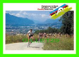 CYCLISME - CHAMBÉRY SAVOIE, CHAMPIONNATS DU MONDE DE CYCLISME, AOUT 1989 - LA CÔTE DE MONTAGNOLE - ÉCRITE - - Cyclisme