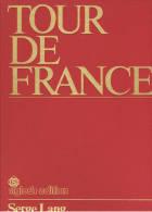 TOUR DE FRANCE - Très Beau Livre De 230 Pages Richement Illustré - Sport