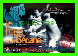 CYCLISME - LES FOUS DE LA BÉCANE, 1997 - LA FRICHE LA BELLLE DE MAI - ÉCRITE EN 2000 - - Cyclisme