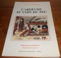 L´Ardèche Au Coin Du Feu. Guy Et Leny Dürrenmatt. 1989. - Rhône-Alpes