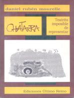 CHATARRA - DANIEL RUBEN MOURELLE - TEATRITO IMPOSIBLE DE REPRESENTAR - EDICIONES ULTIMO REINO - Theatre