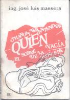 INGENIERO JOSE LUIS MASSERA - MANUAL PARA ENTENDER QUIEN VACIA EL SOBRE LA QUINCENA -  AÑO 1973 158 PAGINAS MONTEVIDEO