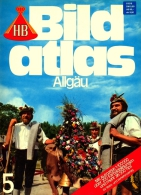 HB Bild-Atlas Bildband  Nr. 5 / 1985 : Allgäu - über 200 Farbabbildungen Und Mehr Als 500 Tips - Reise & Fun