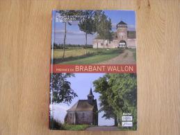PROVINCE DU BRABANT WALLON  Histoire Communes Braine Chaumont Genappe Chastre Jodoigne Incourt Ittre Orp Nivelles - Culture