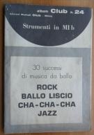 *SPARTITO - 30 SUCCESSI DI MUSICA DA BALLO - ROCK BALLO LISCIO CHA CHA CHA JAZZ - - Spartiti