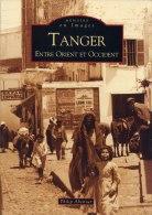 Tanger Entre Orient Et Occident. Livre De Photos. Philip Abensur - Libri Con Dedica