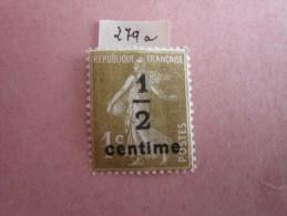 279a ** Surchargé ( Gomme Brillante) 1/2 Centime Sur 1C  Bistre Olive : Le Mot Centime Touche Les Lettre S & O De POSTES - Frankrijk