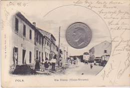 POLA16  --  POLA  --  VIA SIANA ( SIANA - STRASSE )  --   1907 - Croatia