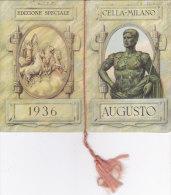 """CALENDARIETTO  """"AUGUSTO"""" EDIZIONE SPECIALE CELLA MILANO   1936 -2-  0882 -17493-492 - Calendriers"""
