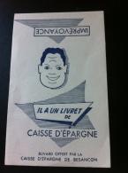 Buvard Offert Par La Caisse D´Epargne De Besançon - Buvards, Protège-cahiers Illustrés