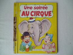 Livre Ancien - Germaine Bouret - Une Soirée Au Cirque Et Disque Le Petit Chaperon Rouge - Books, Magazines, Comics