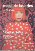 MAPA DE LAS ARTES -  PERFILES - YAYOI KUSAMA - DIEGO BIANCHI FERNANDO O'CONNOR LILITH IGLESAIS JAQUES BEDEL 90 AÑOS DE P - Tentoonstellingen
