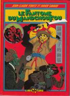 EO Le Fantôme Du Mandchou Fou - Forest Et Savard - Editions Bayard B.D. 1986 - Autres Auteurs