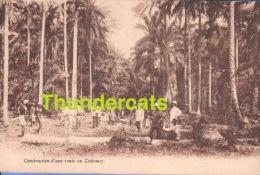 CPA CONSTRUCTION D'UNE ROUTE AU DAHOMEY - Dahomey