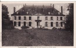 VAUCOULEURS (Meuse) Château De Chalaine Construit Au XVIIème Siècle - VOIR 2 SCANS - - Otros Municipios