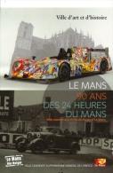 90 Ans Des 24 Heures Du Mans  - 2013  -  Ville D'art Et D'histoire  -  Carte Postale - Motorsport