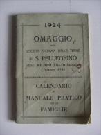 Calendario E Manuale Pratico Per Le Famiglie: 1924 Omaggio Società Anonima Delle Terme S.Pellegrino - Calendari