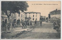 69 //LA VILLE,  Place Du Centre Et Grande Rue   ANIMEE  103 - Autres Communes