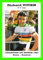 CYCLISME - RICHARD VIVIEN (U. V. CAEN) - CHAMPION DE MONDE, 1987 - ROUTE, AMATEUR - - Cyclisme