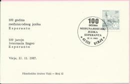 ESPERANTO - 100 Years The International Language Of Esperanto, Virje, 27.11.1987., Yugoslavia, Carte Postale - Esperanto