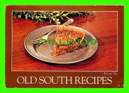 RECIPES - RECETTES - OLD SOUTH RECIPES, PECAN PIE - CIRCULÉE EN 1990 - - Recettes (cuisine)