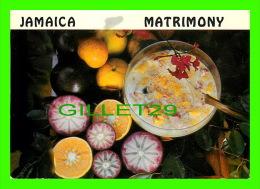RECIPES - RECETTES - JAMAICA, MATRIMONY - - Recettes (cuisine)