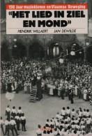 Willaert, Hendrik; Dewilde, Jan, Het Lied In Ziel En Mond. 150 Jaar Muziekleven En Vlaamse Beweging - Histoire