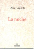LA NOCHE - OSCAR AGOSTI - EDITORIAL POL -  63 PAGINAS PRIMERA EDICION AÑO 2013 20 X 14 CENTIMETROS - Poetry