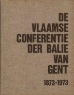 Baert, Geert ( Red.), De Vlaamse Conferentie Der Balie Van Gent. Gedenkboek 1873-1973 - Histoire